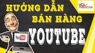 Hướng dẫn cách bán hàng online hiệu quả trên youtube   Học kinh doanh online 2018