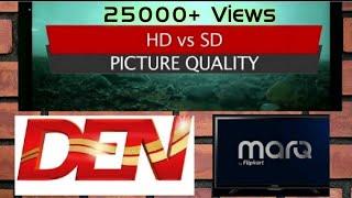 SD v/s HD Channel DEN HD Set Top Box MarQ Full HD LED TV Standard & High Definition Channels.