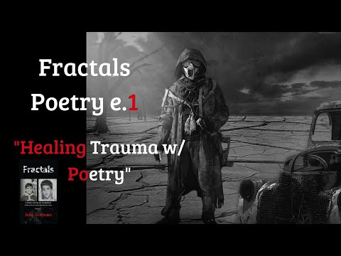 Healing Trauma with Poetry - Fractals: A Poetic Journey for Acceptance by author John Krotec