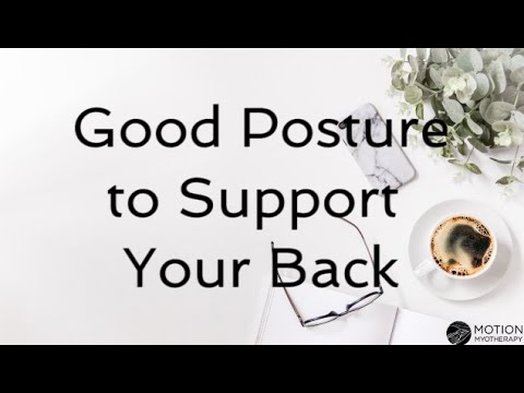 Good Posture How to Correct and Fix Back Posture Motion Myotherapy