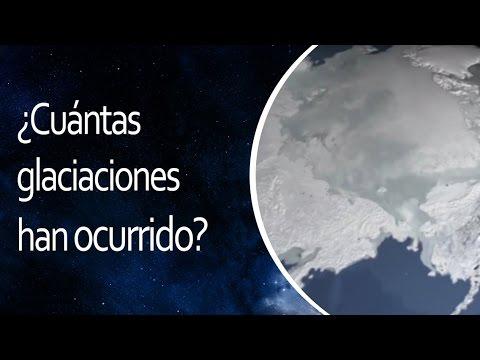 ¿Cuántas glaciaciones han ocurrido?