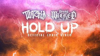 Twiztid & Young Wicked - Hold Up (Official Lyric video)