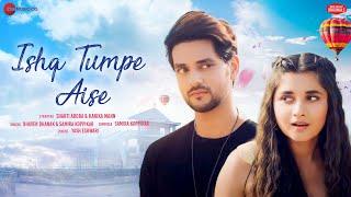 Ishq Tumpe Aise – Bhaven Dhanak – Samira Koppikar