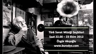 Belirtilmemiş Türk Sanat Müziği Seçkileri - BURadyo Nostalji - 4. Program