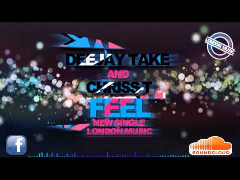 Dj Take feat. Chriss-T - Feel (Original Extended Mix)