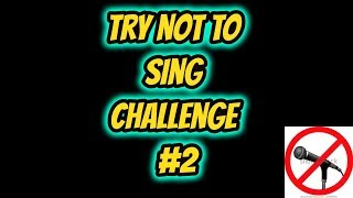 Try Not To Sing Challenge | #2 - YouTube