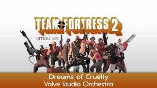 Team Fortress 2 Soundtrack | Dreams of Cruelty