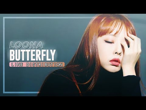 LOONA 이달의 소녀「Butterfly」• Line Distribution *MAYBE 100% CORRECT*
