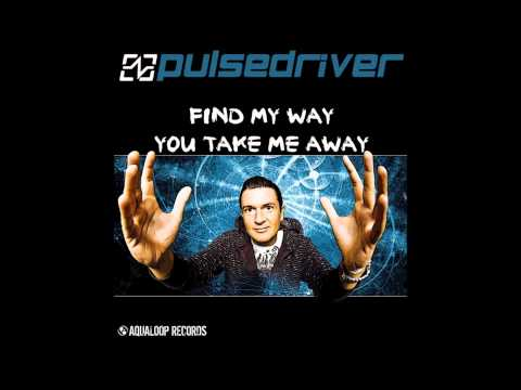 Pulsedriver - You Take Me Away (The Fource Edit)