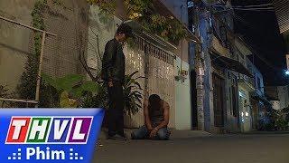 THVL | Mật mã hoa hồng vàng - Tập 21[4]: Khánh nám bất ngờ bị đâm chết trong lúc say xỉn