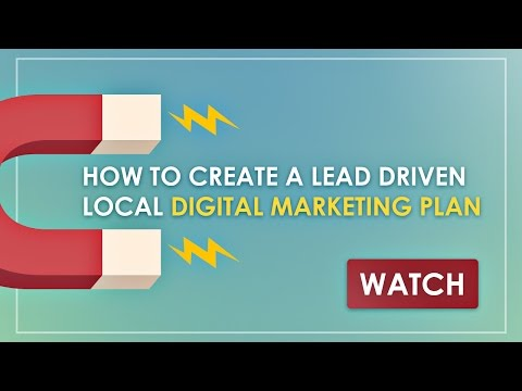 How to Create a Lead Driven Local Digital Marketing Plan