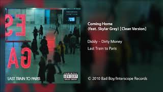 Diddy – Dirty Money - Coming Home (feat. Skylar Grey) [Clean Version]