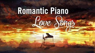 Top 20 Romantic Piano Love Songs - Relaxing Piano Music