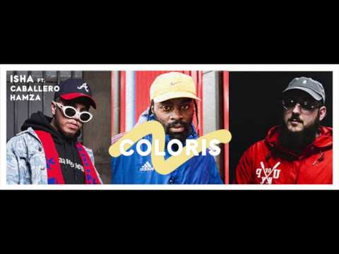 ISHA - COLORIS Feat Caballero x Hamza