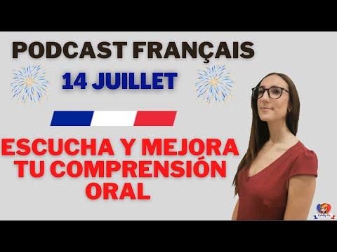 Podcast Francés Para Mejorar Tu Comprension Oral 📘📖📕 14 Juillet