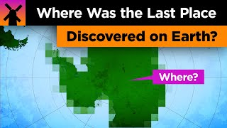 Where Was the Last Place Discovered on Earth?
