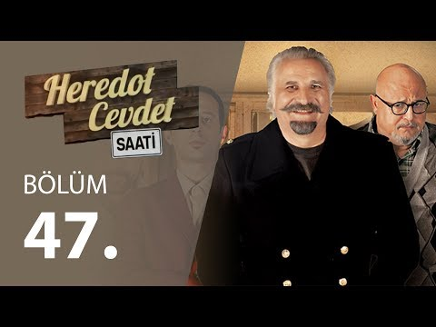 Heredot Cevdet Saati (47.Bölüm YENİ) | 9 Haziran 720p Full HD Tek Parça İzle