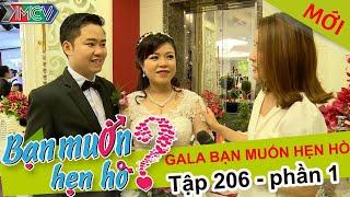 Gala gặp gỡ các cặp đôi BẠN MUỐN HẸN HÒ   BMHH 206 😍
