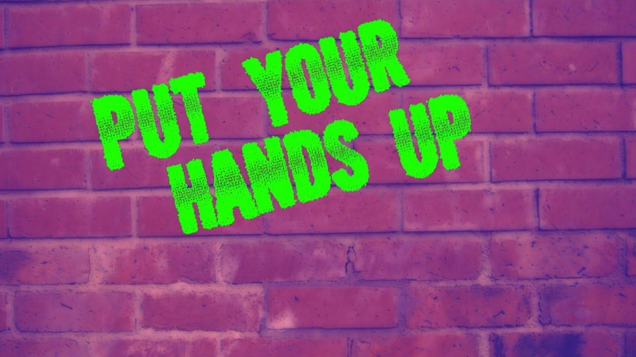 put your hands up estandar