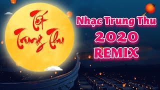Nhạc Trung Thu 2020 Remix - Rước Đèn Tháng Tám, Chiếc Đèn Ông Sao - Nhạc Trung Thu Hay Nhất 2020