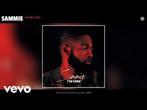 Sammie - I Want You (Audio)