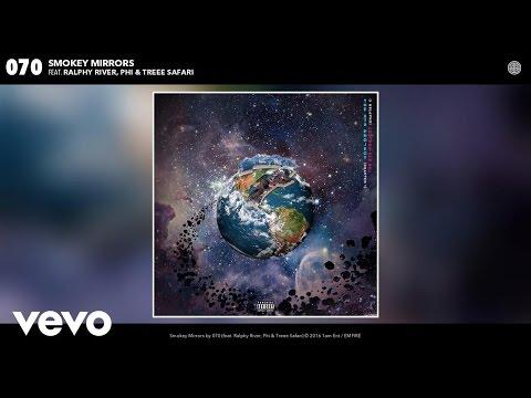 070 - Smokey Mirrors (Audio) ft. Ralphy River, Phi, Treee Safari