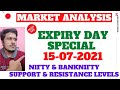 EXPIRY DAY SPECIAL | Market Analysis | Nifty & Bank Nifty Support & Resistance  Levels | 15-07-2021