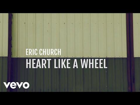 Eric Church - Heart Like A Wheel (Official Lyric Video)
