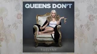 "Raelynn - ""Queens Don't"" (Audio Video)"