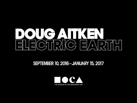 Doug Aitken: Electric Earth