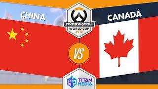 [ES] China vs Canadá - SEMIFINAL - 2018 Overwatch World Cup - BlizzCon