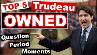 TOP 5 WORST Trudeau Question Period Moments