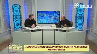 Judecata si uciderea primului martir al Bisericii. Marturii biblice (14 01 2018)