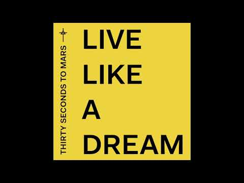 Thirty Seconds To Mars - Live Like A Dream (Official Audio)