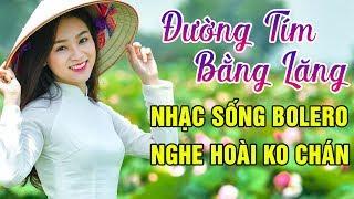 Đường Tím Bằng Lăng, 24h Phép - LK Nhạc Sống Bolero Nghe Hoài Không Chán