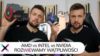 AMD vs INTEL? RADEON vs GEFORCE? | odpowiadamy: co lepsze do gier?