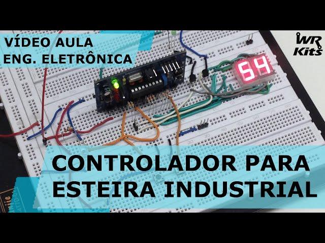 CONTROLADOR PARA ESTEIRA INDUSTRIAL | Vídeo Aula #129