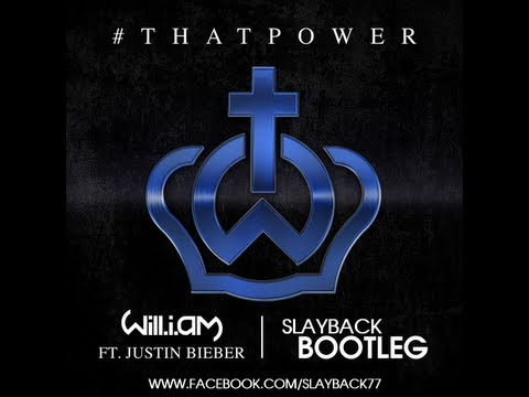 Baixar Will.I.Am feat. Justin Bieber - That Power (Slayback Bootleg)