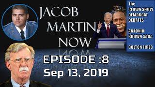 The JMN Show Episode 8: Democratic Clown Show, Antonio Brown Saga, John Bolton Fired, & MORE!!