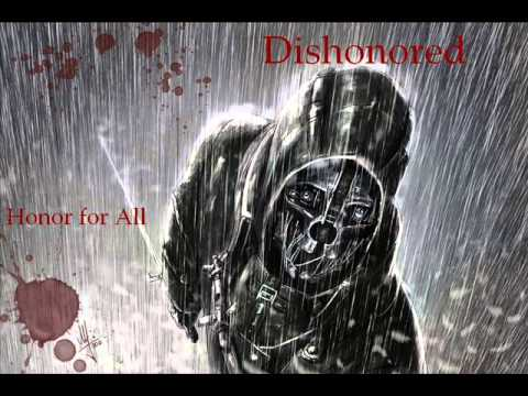 Dishonored - OST - Honor for All [Lyrics in Description]