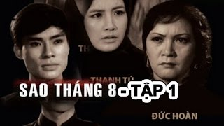 Sao Tháng Tám Tập 1 | Phim Việt Nam Cũ Đặc Sắc