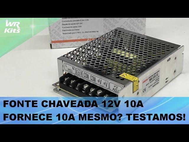 FONTE CHAVEADA 12V FORNECE 10A MESMO?? TESTAMOS DE VERDADE!