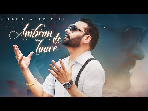 Ambran De Taare: Nachhatar Gill (Full Song) Prabh Near - Nav Garhiwala