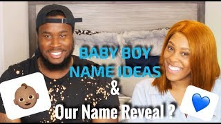 BABY BOY NAME IDEAS + OUR BABY NAME REVEAL ?
