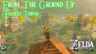 Zelda Breath of the Wild - Tarrey Town (From The Ground Up Sidequest) Unlocks Secret Shop!