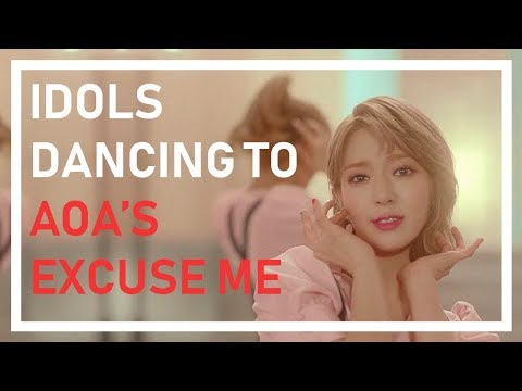Idols dancing to AOA's Excuse Me