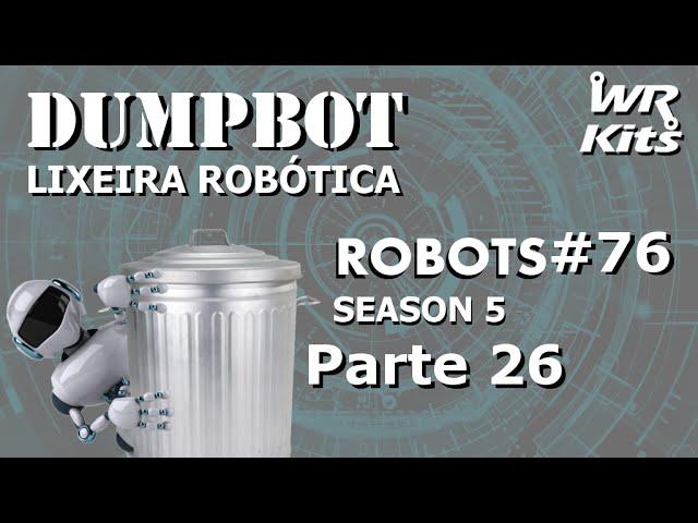 CONCLUINDO A MECÂNICA DO ELEVADOR (Dumpbot 26/x) | Robots #76