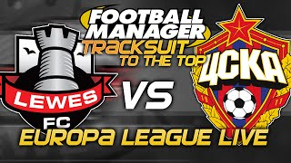 Tracksuit to the Top: Episode 76 - Europea League Knockouts! | Football Manager 2015