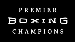 THE STATE OF PREMIER BOXING CHAMPIONS