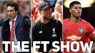 Unai Emery sacked? Liverpool favourites? Is Marcus Rashford a No.9? The FT Show